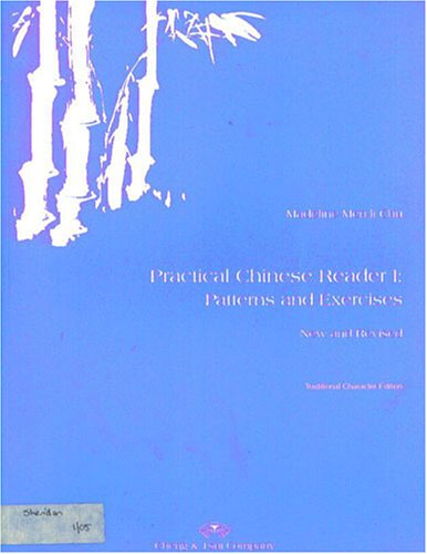 Practical Chinese Reader : Patterns and Exercises,: Madeline M. Chu