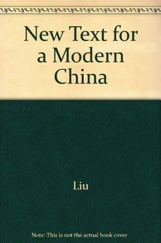 9780887271991: New Text for a Modern China
