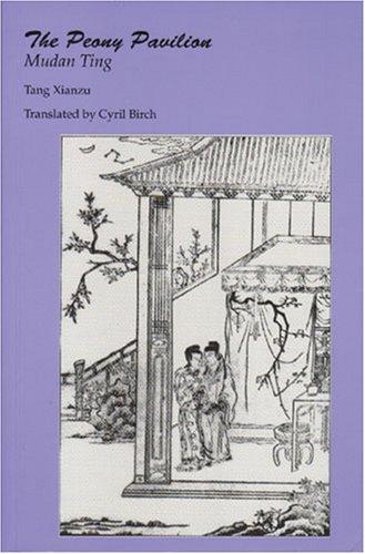 9780887272066: The Peony Pavilion (C & T Asian literature series)