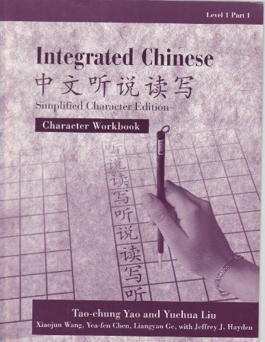 Integrated Chinese, Level 1, Part 1: Character: Yuehua Liu, Tao-Chung