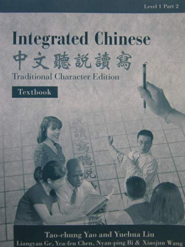 Integrated Chinese, Level 1, Part 2: Textbook: Yuehua Liu, Tao-Chung