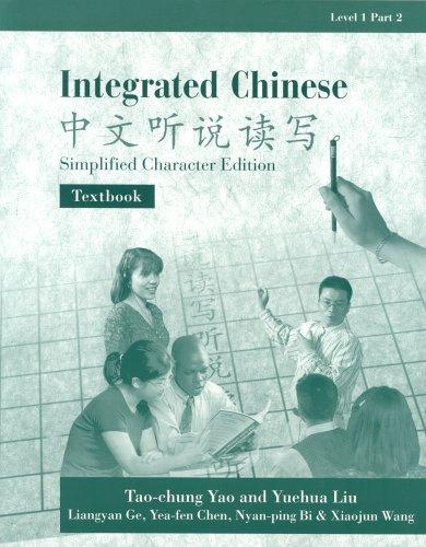 Integrated Chinese, Level 1, Part 2: Textbook: Yuehua Liu; Tao-Chung