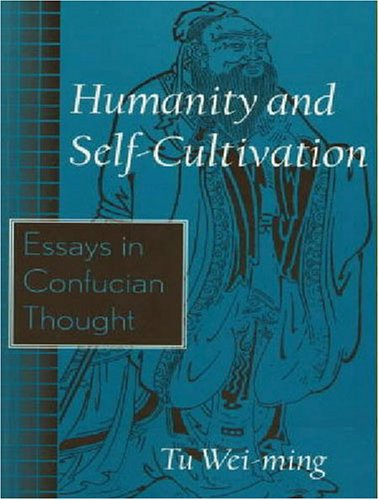 9780887273179: Humanity and Self-Cultivation: Essays in Confucian Thought