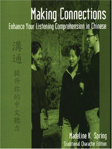 Making Connections: Enhance Your Listening Comprehension in Chinese (Traditional Character Edition)...