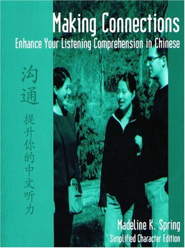 9780887273667: Making Connections: Enhance Your Listening Comprehension In Chinese- Simplified Character