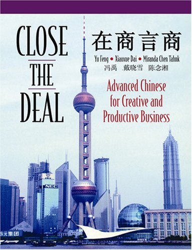 9780887274374: Close the Deal: Advanced Chinese for Creative And Productive Business