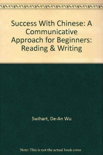 9780887274756: Success with Chinese: A Communicative Approach for Beginners: (English and Chinese Edition)
