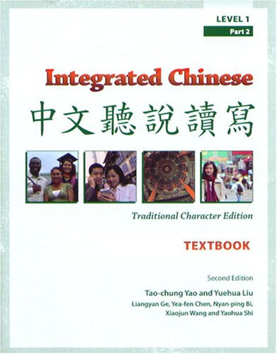 Integrated Chinese Textbook, Level 1, Part 2: Tao-Chung Yao; Yuehua