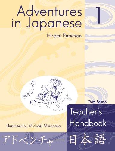 Adventures in Japanese 1: Teacher's Handbook (Japanese Edition): Hiromi Peterson et al.