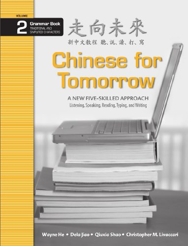 9780887276095: Chinese for Tomorrow 2: A New Five-skilled Approach - Grammar Book (Simplified & Traditional) (Chinese and English Edition)