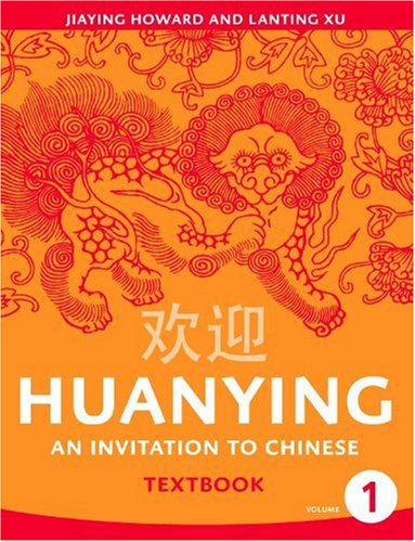 9780887276156: Huanying: An Invitation to Chinese Textbook Volume 1