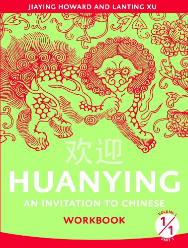 9780887276163: Huanying: an Invitation To Chinese , Volume 1, Part 1 Workbook (Chinese Edition)