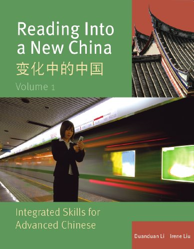9780887276279: Reading Into a New China: Integrated Skills for Advanced Chinese, Vol. 1 / Bian Hua Zhong de Zhongguo (English and Mandarin Chinese Edition)