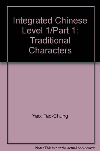 9780887276415: Integrated Chinese Level 1/Part 1: Traditional Characters (Chinese Edition)