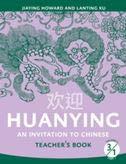 Huanying Vol.3 - Teacher's Book 1: JIAYING HOWARD, LANTING XU