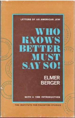 Who Knows Better Must Say So: Elmer Berger
