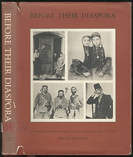 9780887281433: Before their diaspora: A photographic history of the Palestinians, 1876-1948