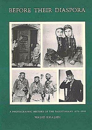 9780887281440: Before Their Diaspora: A Photographic History of The Palestinians 1876-1948