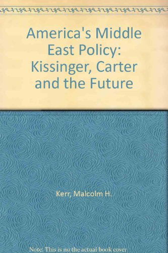 9780887281914: America's Middle East Policy: Kissinger, Carter and the Future