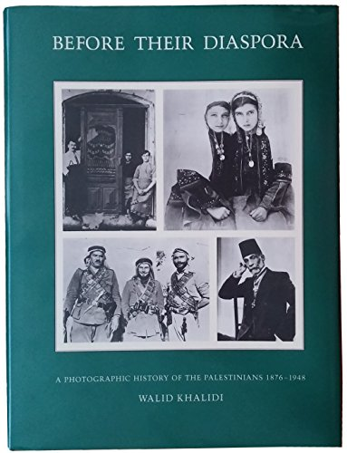 9780887282195: Before Their Diaspora: A Photographic History of the Palestinians, 1876-1948