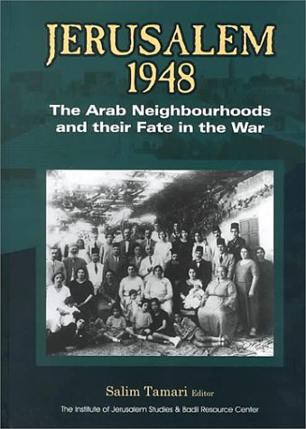 9780887282744: Jerusalem 1948: The Arab Neighbourhoods and Their Fate in the War