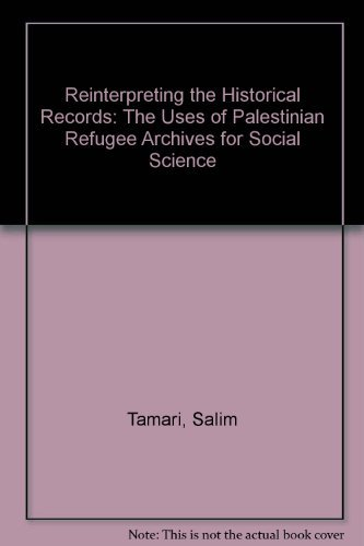 9780887282782: Reinterpreting the Historical Records : The Uses of Palestinian Refugee Archives for Social Science Research and Policy Analysis