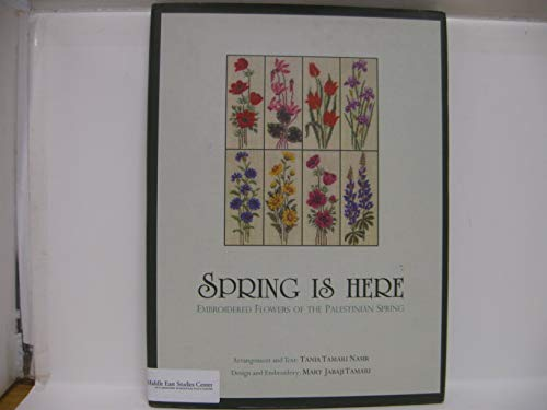 9780887282829: Spring Is Here: Embroidered Flowers of the Palestinian Spring (Arabic Edition)