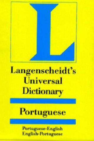 Langenscheidt's Universal Portuguese Dictionary: English-Portuguese/Portuguese-English: Langenscheidt