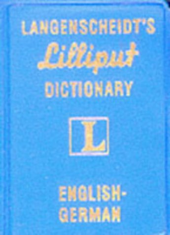 Lilliput Dictionary English German by Langenscheidt Publishers: Langenscheidt Publishers Staff