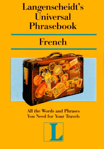Langenscheidt's Universal Phrasebook French (Langenscheidt Travel Dictionaries) (French and English Edition) (0887294189) by [???]