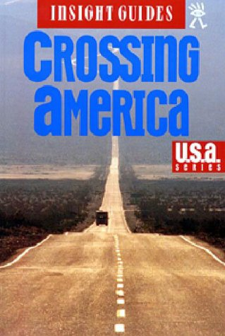 9780887296475: Insight Guide Crossing America (Insight Guides)