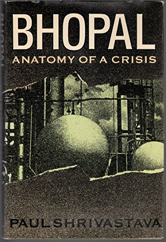 9780887300844: Bhopal: Anatomy of Crisis (Business in Global Environment)