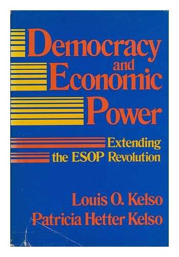 9780887301155: Democracy and Economic Power: Extending the Employee Stock Ownership Plan Revolution