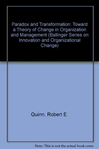 9780887301568: Paradox and Transformation: Toward a Theory of Change in Organization and Management (Ballinger Series on Innovation and Organizational Change)