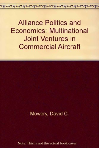 9780887302138: Alliance Politics and Economics: Multinational Joint Ventures in Commercial Aircraft