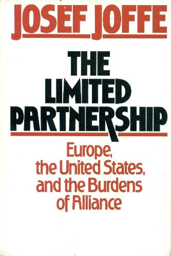 9780887302169: The Limited Partnership: Europe, the United States, and the Burden of Alliance
