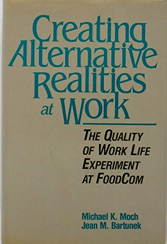 9780887302251: Creating Alternative Realities at Work (Ballinger series on innovation and organizational change)