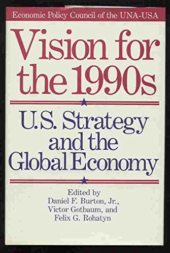 Vision for the 1990's: U.S. Strategy and the Global Economy