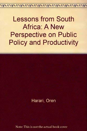 Lessons from South Africa: A New Perspective on Public Policy and Productivity: Oren Harari; David ...