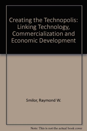 9780887302619: Creating the Technopolis: Linking Technology Commercialization and Economic Development
