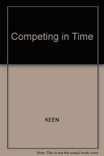 Competing in Time : Using Telecommunications for Competitive Advantage: Keen, Peter G. W.