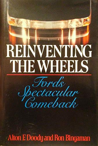 Reinventing the Wheels: Ford's Spectacular Comeback (The Institutional investor series in ...