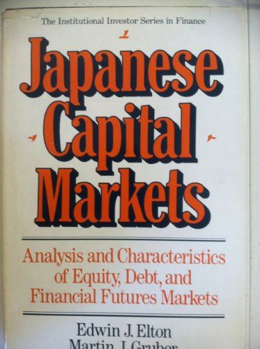 9780887303395: Japanese Capital Markets: Analysis and Characteristics of Equity, Debt, and Financial Futures Markets (Institutional Investor Series in Finance)