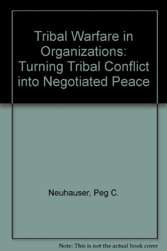 9780887303555: Tribal Warfare in Organizations: Turning Tribal Conflict into Negotiated Peace