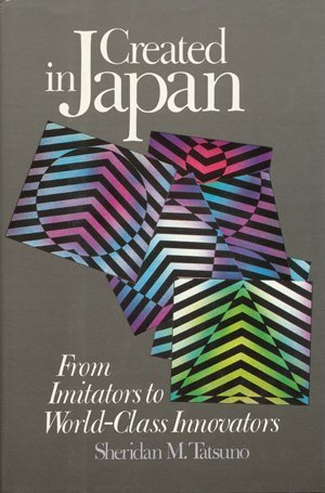 9780887303739: Created in Japan: From Imitators to World-Class Innovators