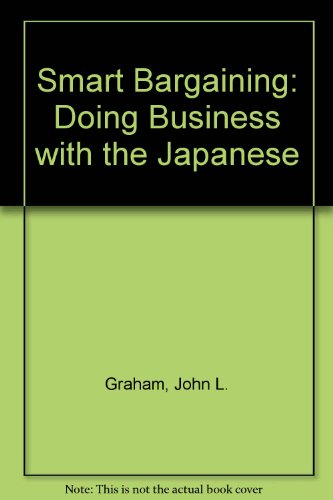 9780887303883: Smart Bargaining: Doing Business with the Japanese