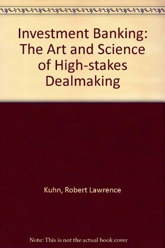 9780887303975: Investment Banking: The Art and Science of High-stakes Dealmaking