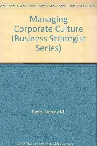 9780887304019: Managing Corporate Culture (Business Strategist Series)