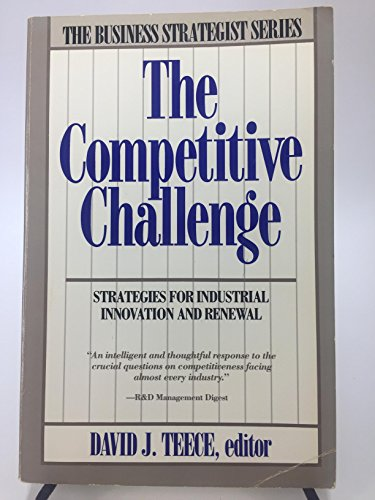 9780887304026: The Competitive Challenge: Strategies for Industrial Innovation and Renewal (Business Strategies Series)