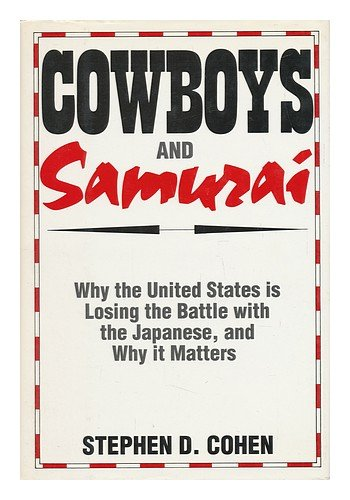 9780887304163: Cowboys and Samurai: Why the United States Is Losing the Industrial Battle and Why It Matters